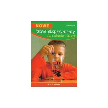 Nowe łatwe eksperymenty dla rodziców i dzieci